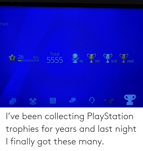 PlayStation, Been, and Got: I've been collecting PlayStation trophies for years and last night I finally got these many.