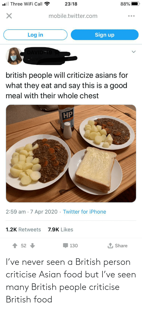 Asian, Food, and Tumblr: I've never seen a British person criticise Asian food but I've seen many British people criticise British food