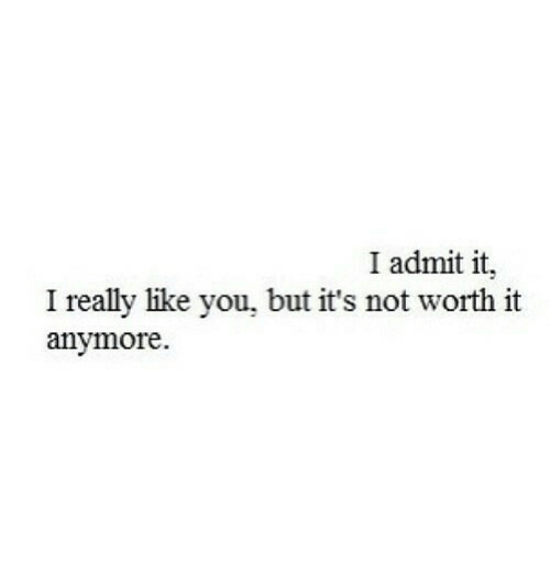 You, Really, and Like: I admit it,  I really like you, but it's not worth it  anymore