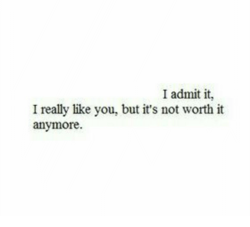 You, Really, and Like: I admit it,  I really like you, but it's not worth it  anymore.