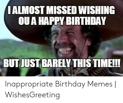 🔥 25+ Best Memes About Inappropriate Birthday Memes