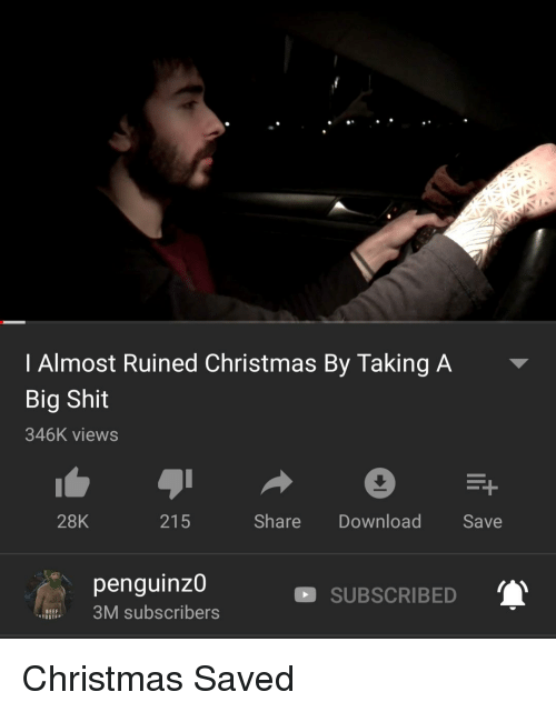 I Almost Ruined Christmas by Taking a Big Shit 346K Views 28K 215