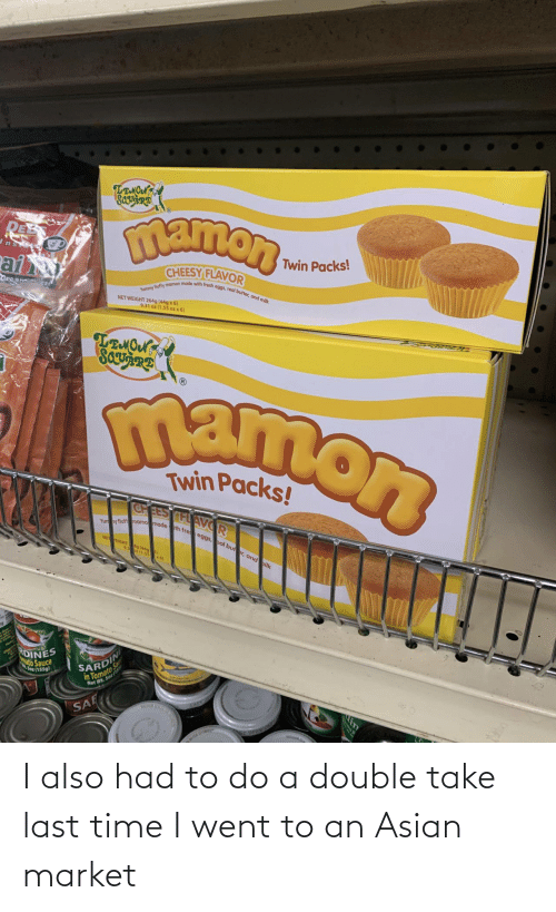Asian, Time, and Market: I also had to do a double take last time I went to an Asian market