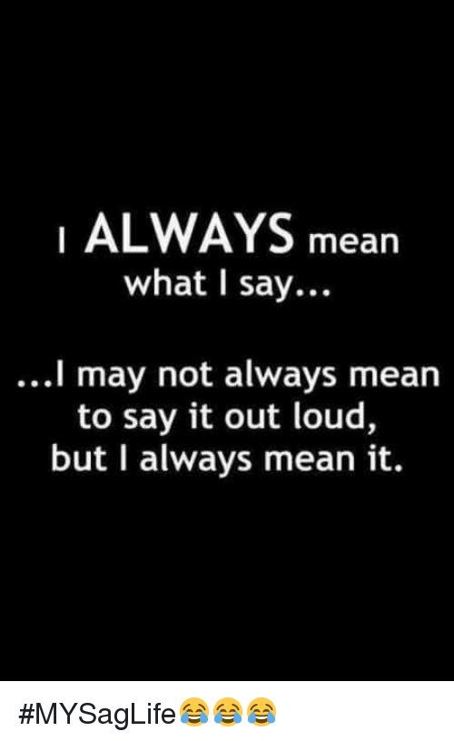 What I Say