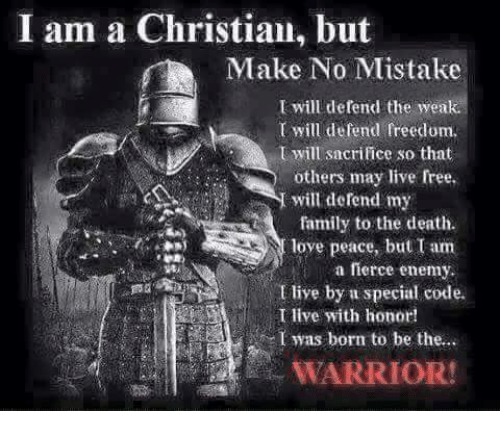 I Am A Christian But Make No Mistake Will Defend The Weak