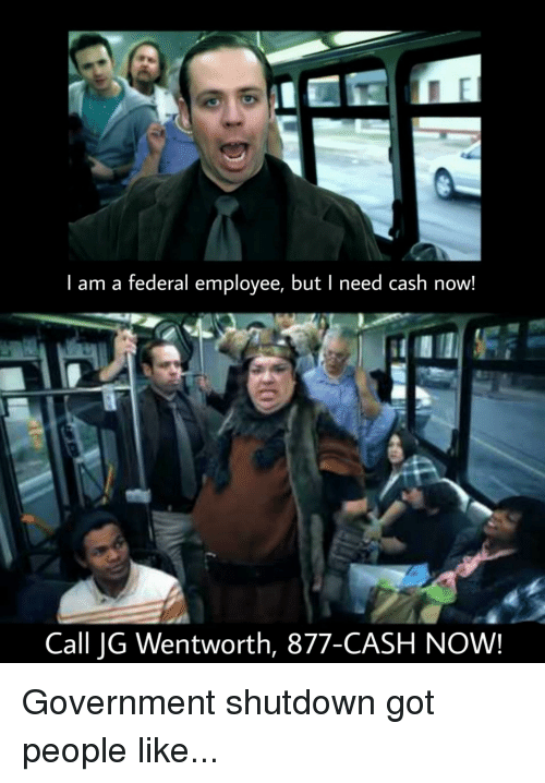 Government Got And Wentworth I Am A Federal Employee But I Need