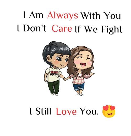 I Am Always With You I Dont Care Lf We Fight L Still Love You