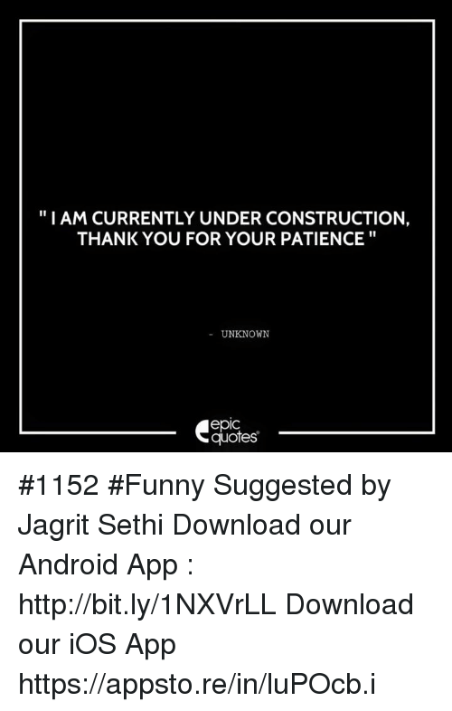 android funny and thank you i am currently under construction thank