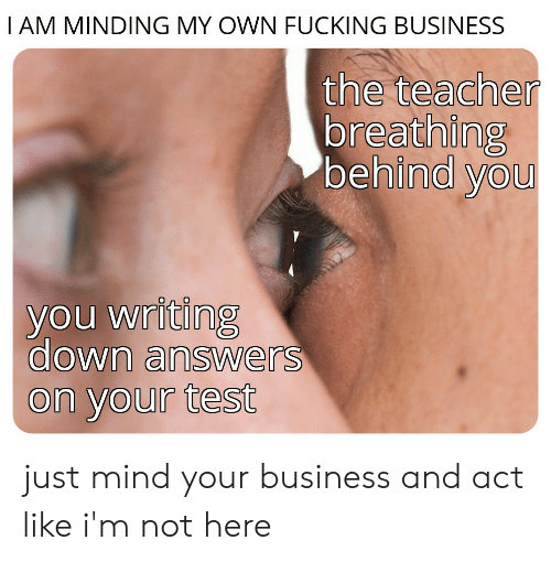Mind your own fucking business
