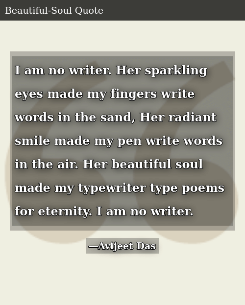 I Am No Writer Her Sparkling Eyes Made My Fingers Write