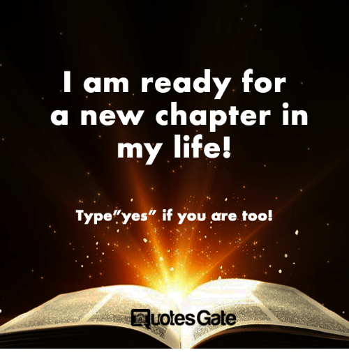 I Am Ready For A New Chapter In My Life Typeyes If You Are Too