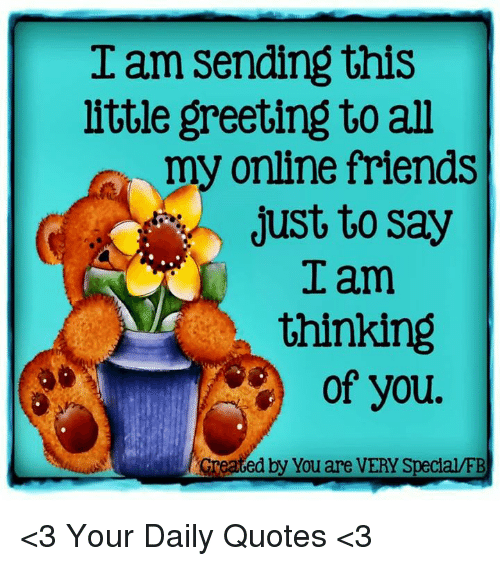 I am sending this little greeting to all my online friends just to friends memes and quotes i am sending this little greeting to all my m4hsunfo