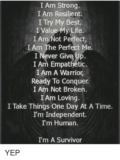 i am the best one_I Am Strong I Am Resilient I Try My Best I Value My Life I Am Not Perfect IAm the ...