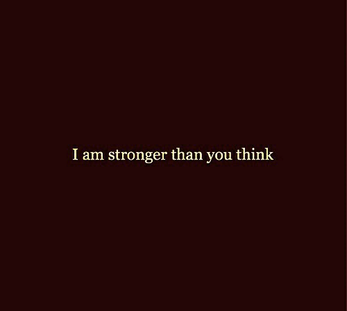 Think, You, and Stronger Than You: I am stronger than you think