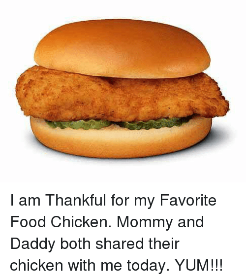 I Am Thankful for My Favorite Food Chicken Mommy and Daddy Both