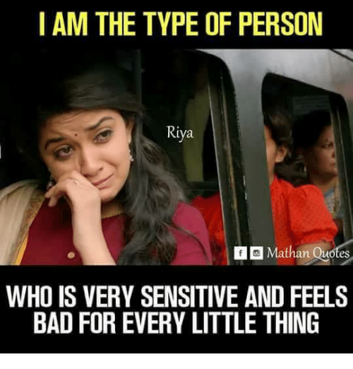 I Am The Type Of Person Riya N Mathan Quotes Who Is Very Sensitive