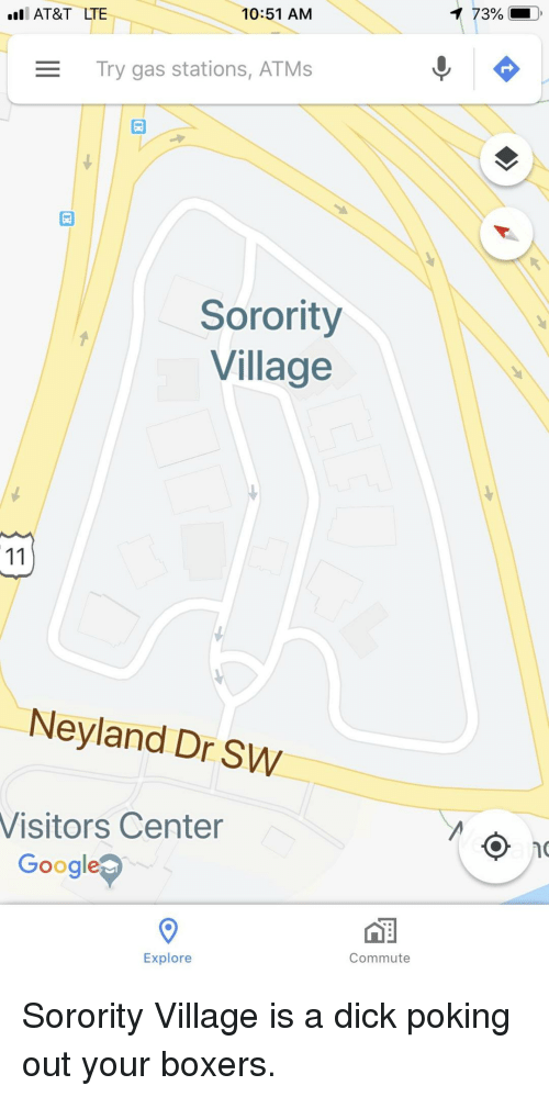 Google, At&t, and Dick: I AT&T LTE  10:51 AM  Try gas stations, ATMs  Sorority  Village  Neyland Dr SW  Visitors Center  Google  Commute  Explore Sorority Village is a dick poking out your boxers.