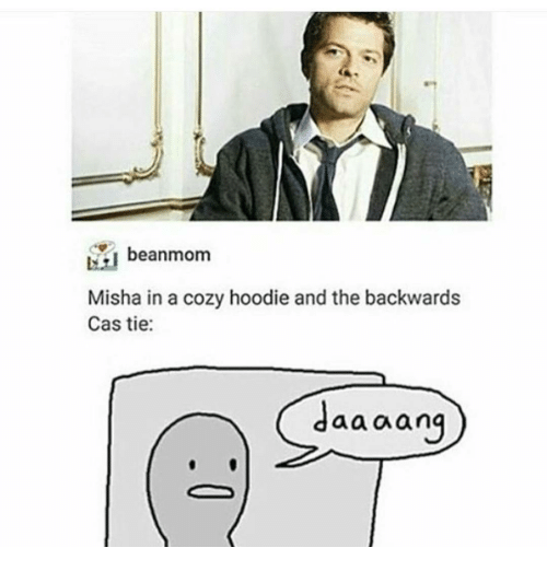 I beanmom misha in a cozy hoodie and the backwards cas tie a a an memes and cas i beanmom misha in a cozy hoodie and the ccuart Image collections