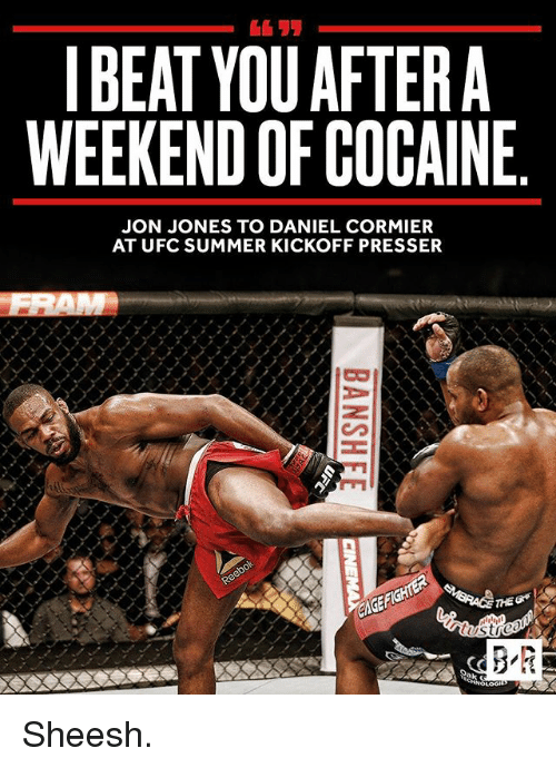 i beat you after a weekend ofcocaine jon jones to 21391130 ✅ 25 best memes about daniel cormier daniel cormier memes