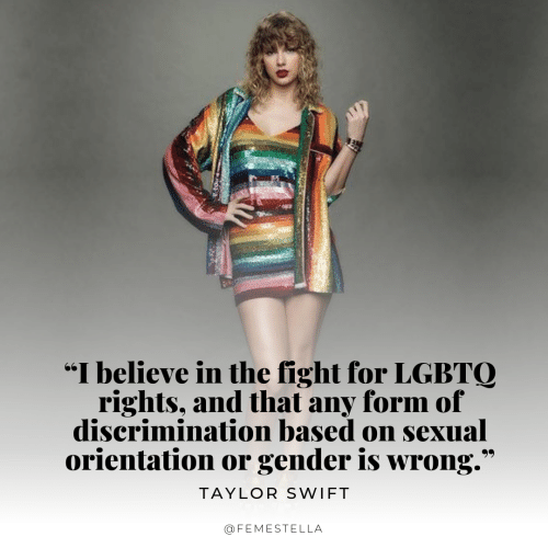 "Taylor Swift, Fight, and Gender: ""I believe in the fight for LGBTO  rights, and that any form of  discrimination based on sexual  orientation or gender is wrong.  99  TAYLOR SWIFT  @FEMESTELLA  30"
