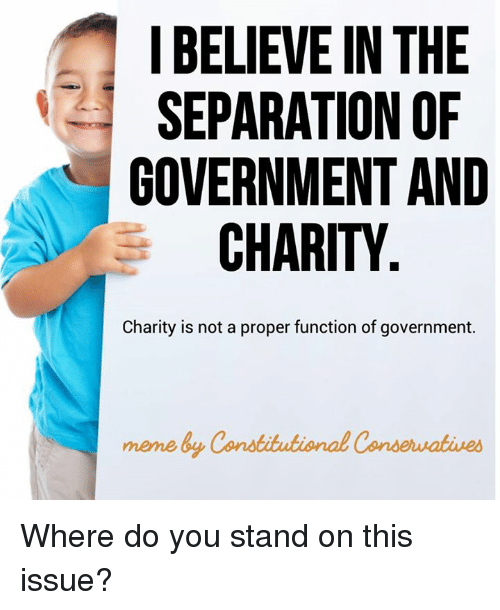i believe in the separation of government and charity charity 26492280 ✅ 25 best memes about government meme government memes