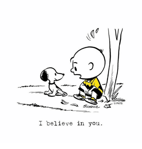 i believe in you pnts 7030725 25 best i believe in you memes can do it memes, i believe in