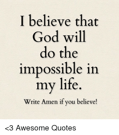 I Believe That God Will Do the Impossible in My Life Write