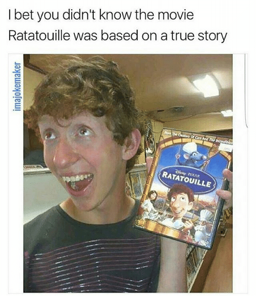 I Bet You Didn T Know The Movie Ratatouille Was Based On A True Story Ratatola Ratatouille I Bet Meme On Me Me