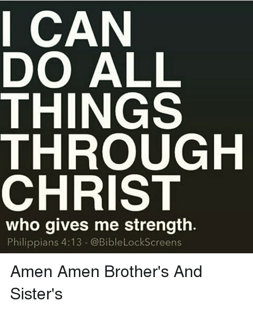 Memes And Brothers Sisters I CAN DO ALL THINGS THROUGH CHRIST