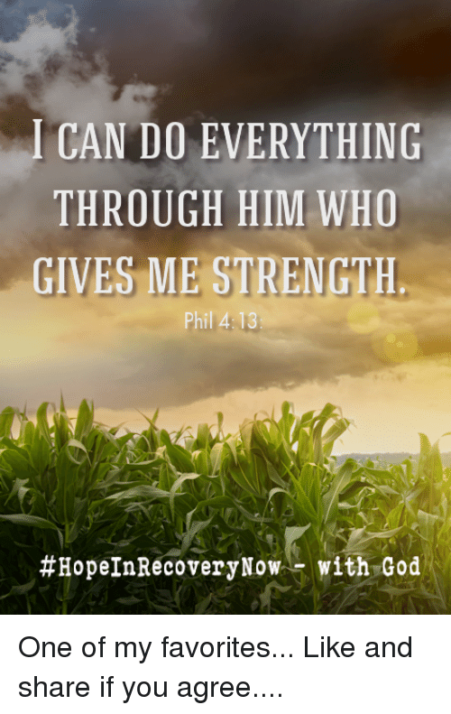 7743f0b0b I CAN DO EVERYTHING THROUGH HIM WHO GIVES ME STRENGTH Phil 4 13 ...