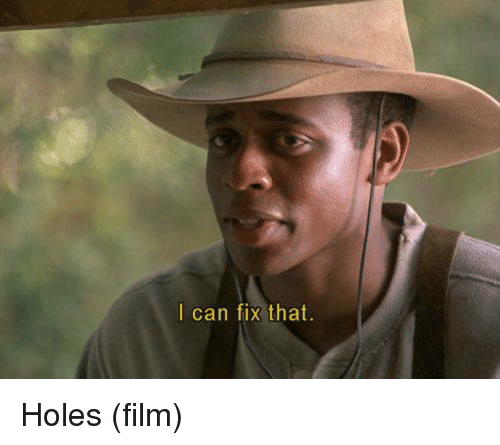 Memes, Holes, and 🤖: I can fix that. Holes (film)