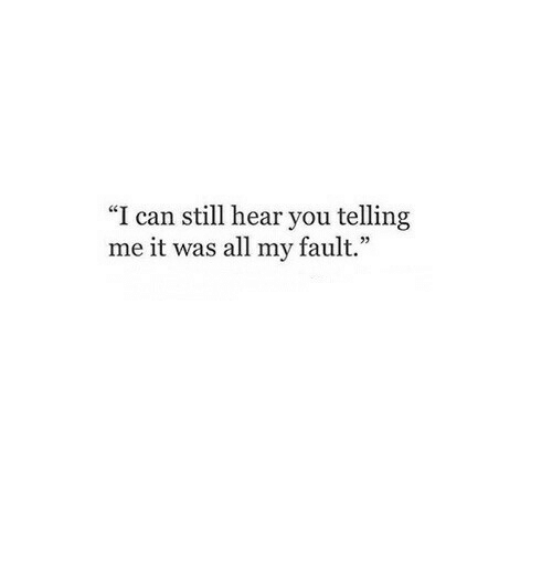 """Can, All, and You: """"I can still hear you telling  me it was all my fault."""""""