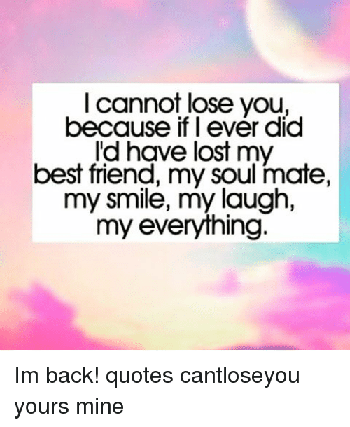 I Cannot Lose You Because if I Ever Did I\'d Have Lost My ...