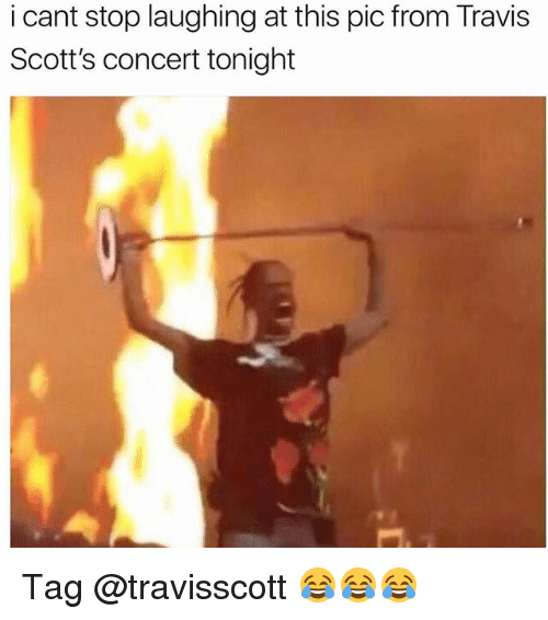 Memes, 🤖, and Travis: i cant stop laughing at this pic from Travis  Scott's concert tonight Tag @travisscott 😂😂😂