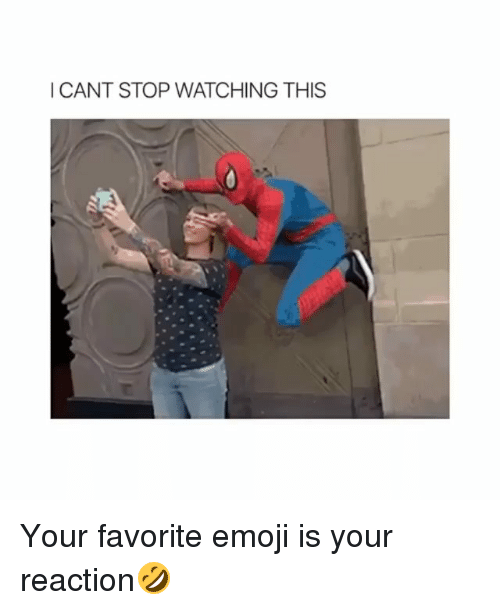 Emoji, Memes, and 🤖: I CANT STOP WATCHING THIS Your favorite emoji is your reaction🤣