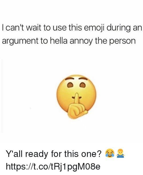 Emoji, Memes, and 🤖: I can't wait to use this emoji during an  argument to hella annoy the person Y'all ready for this one? 😂🤷‍♂️ https://t.co/tRj1pgM08e