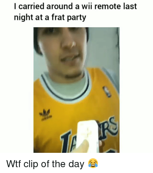 Funny, Party, and Wtf: I carried around a wii remote last  night at a frat party Wtf clip of the day 😂