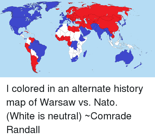 I Colored in an Alternate History Map of Warsaw vs Nato White Is ...