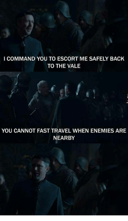 Travel, Enemies, and Back: I COMMAND YOU TO ESCORT ME SAFELY BACK  TO THE VALE  YOU CANNOT FAST TRAVEL WHEN ENEMIES ARE  NEARBY