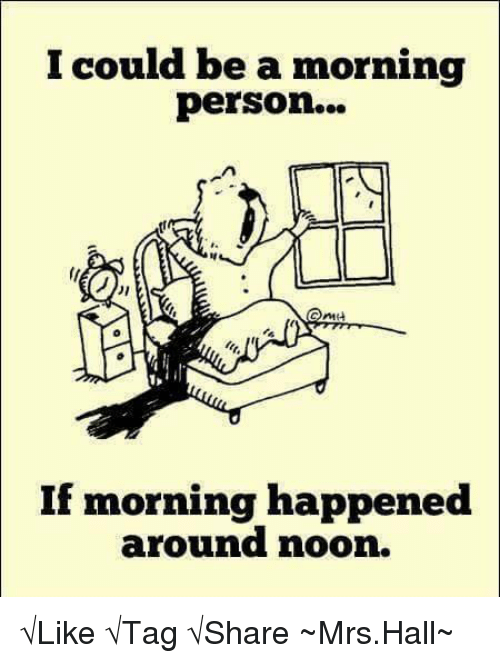 I Could Be a Morning Person if Morning Happened Around Noon
