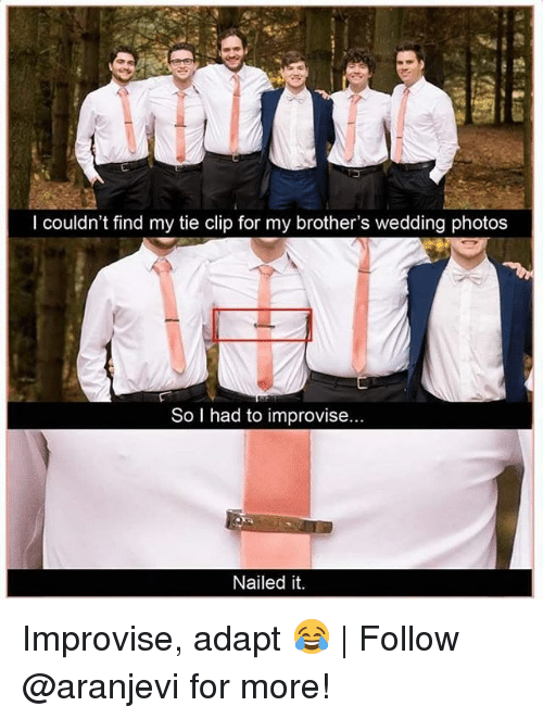 Memes, Wedding, and 🤖: I couldn't find my tie clip for my brother's wedding photos  So I had to improvise...  Nailed it Improvise, adapt 😂 | Follow @aranjevi for more!