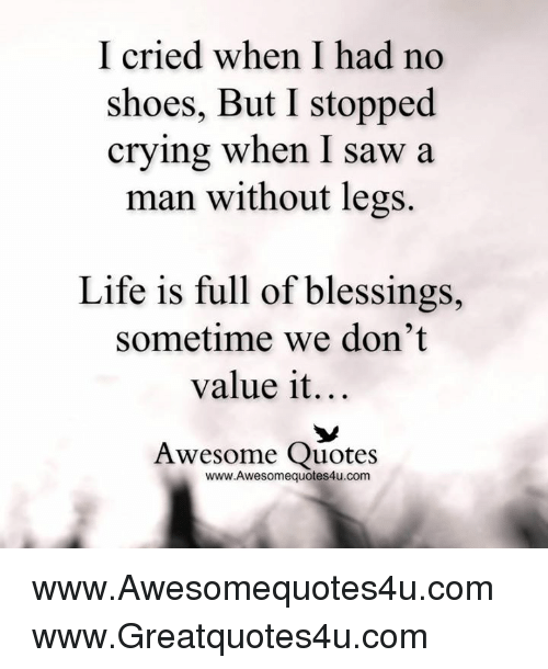 I Cried When I Had No Shoes But I Stopped Crying When I Saw A Man
