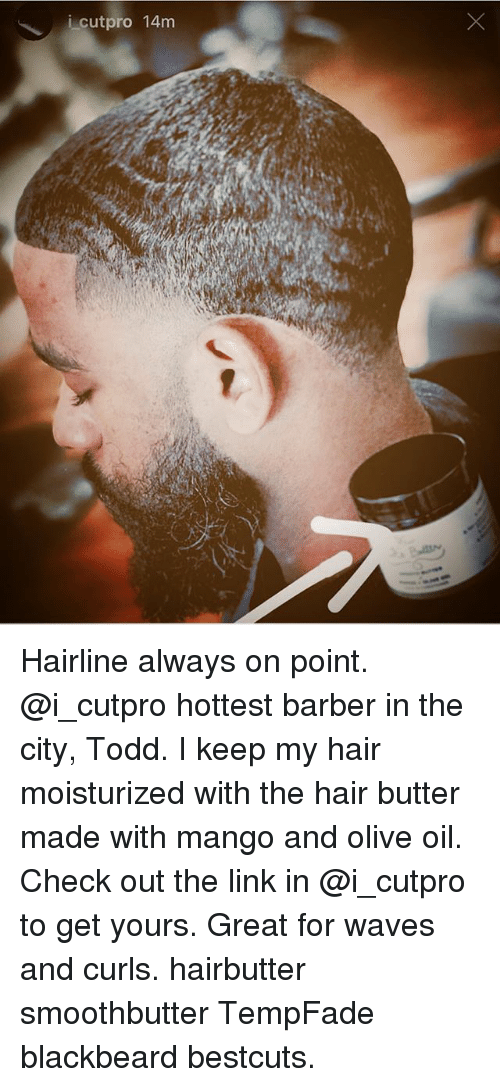I Cutpro 14m Hairline Always On Point Hottest Barber In The City