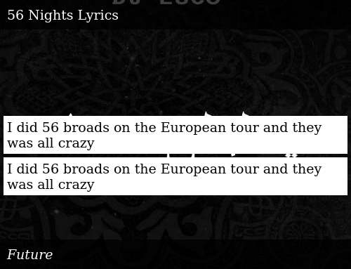 I Did 56 Broads on the European Tour and They Was All Crazy I Did 56