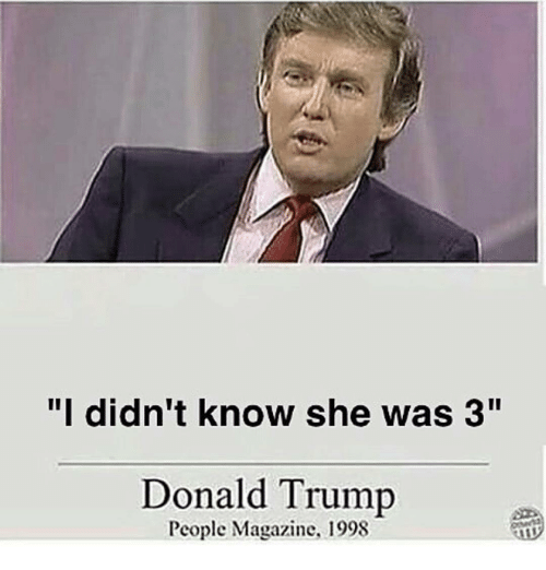 "Memes, People Magazine, and 🤖: ""I didn't know she was 3""  Donald Trump  People Magazine, 1998"