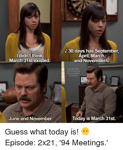 I Didn't Think March 31st Existed June and November J 30 ...