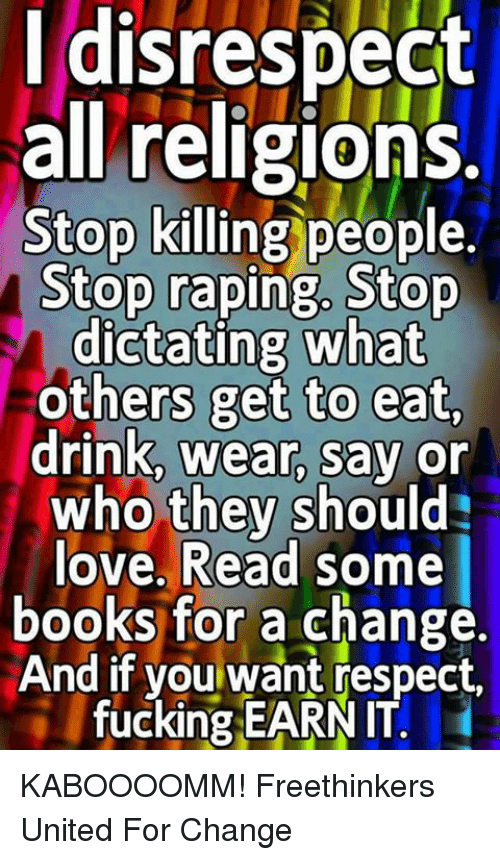 I disrespect all religions stop killing people stop raping stop next fandeluxe Images