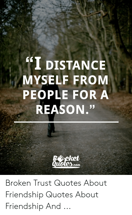 I DISTANCE MYSELF FROM PEOPLE FOR a REASON Bcket Quotes Com ...