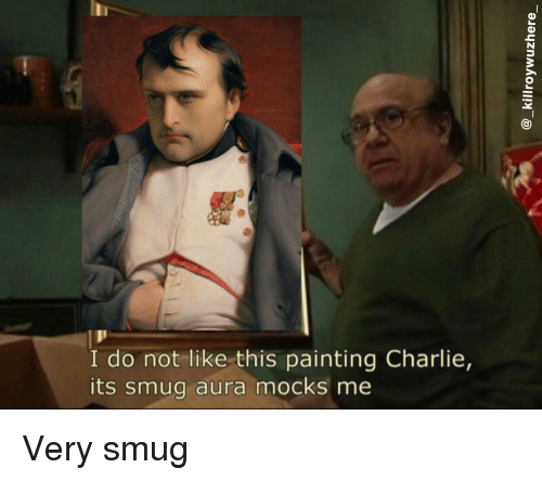 I Do Not Like This Painting Charlie Its Smug Aura Mocks Me 9 0