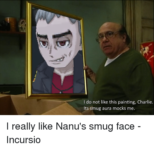 I Do Not Like This Painting Charlie Its Smug Aura Mocks Me I Really